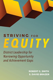Striving for equity: District leadership for narrowing opportunity and achievement gaps