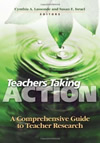 Teachers Taking Action: A Comprehensive Guide to Teacher Research