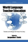 World Language Teacher Education: Transitions and Challenges in the 21st Century